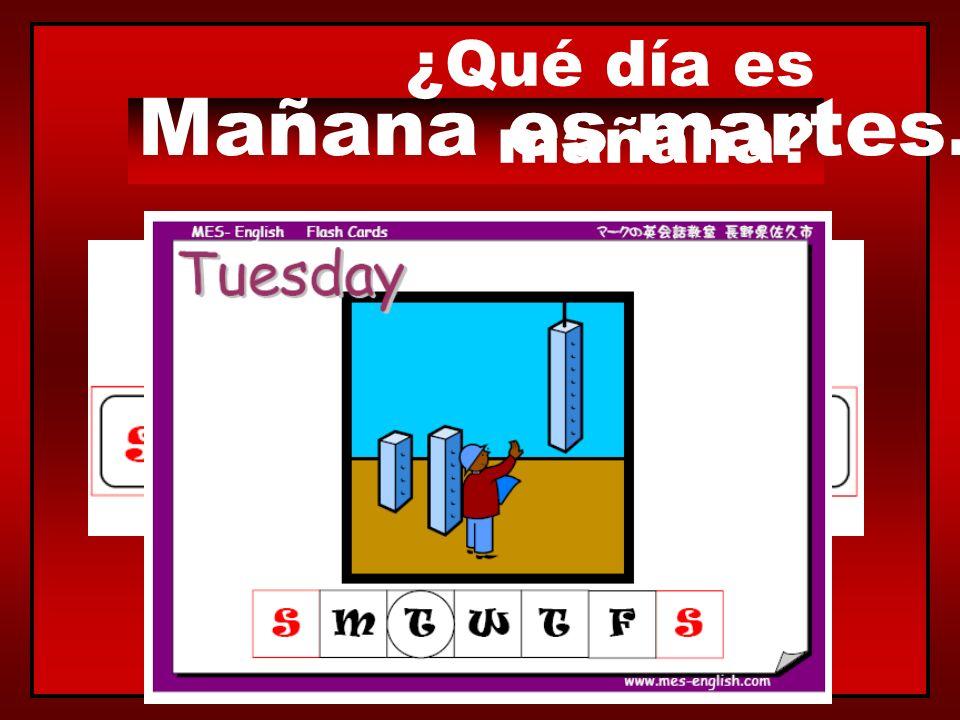 Mañana es lunes. ¿Qué día es mañana?
