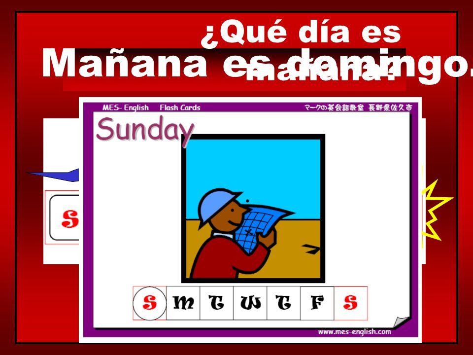 ¿Qué día es mañana? Mañana es sábado.