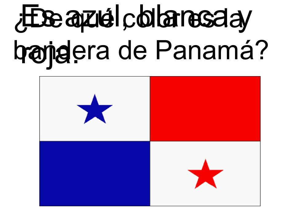 ¿De qué color es la bandera de Panamá? Es azul, blanca y roja.