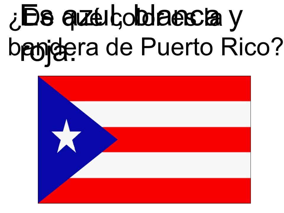 ¿De qué color es la bandera de Puerto Rico? Es azul, blanca y roja.