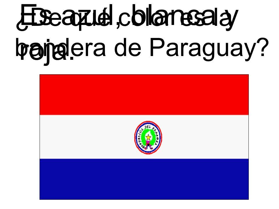 ¿De qué color es la bandera de Paraguay? Es azul, blanca y roja.