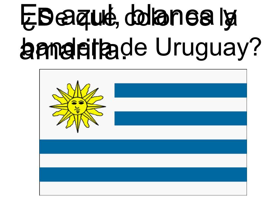 ¿De qué color es la bandera de Uruguay? Es azul, blanca y amarilla.