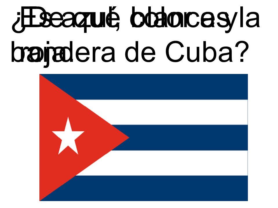 ¿De qué color es la bandera de Cuba? Es azul, blanca y roja.