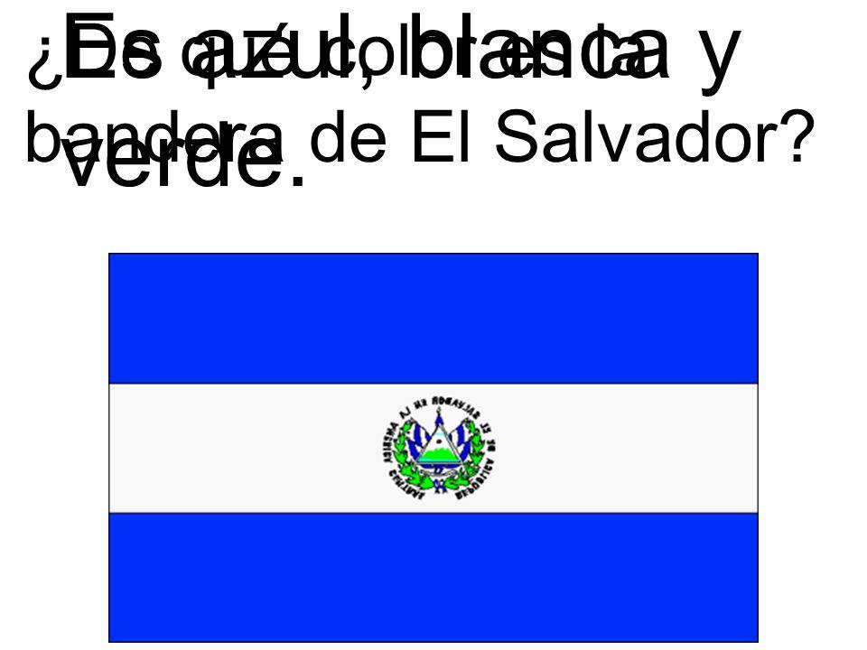 ¿De qué color es la bandera de El Salvador? Es azul, blanca y verde.