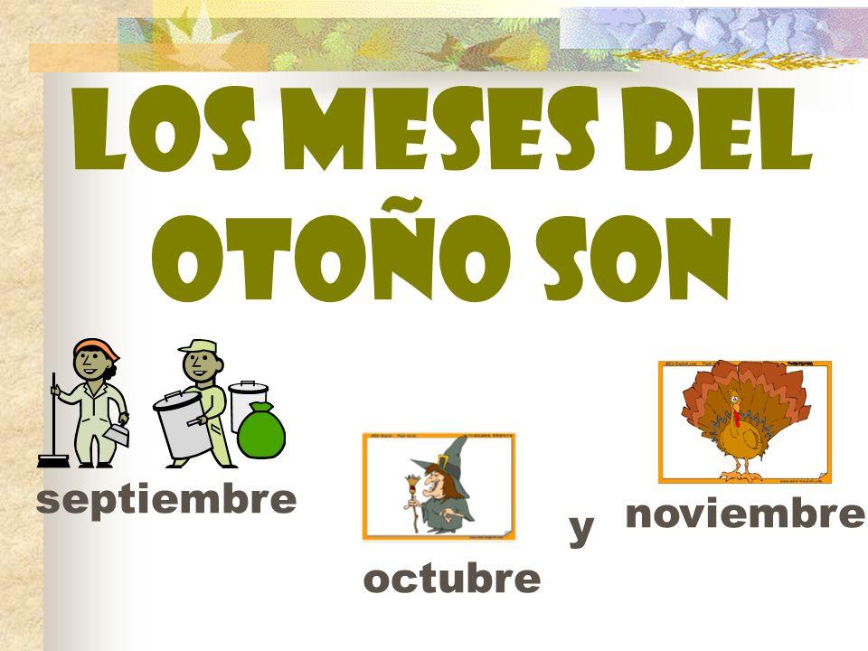 Los meses del otoño son septiembre octubre noviembre y
