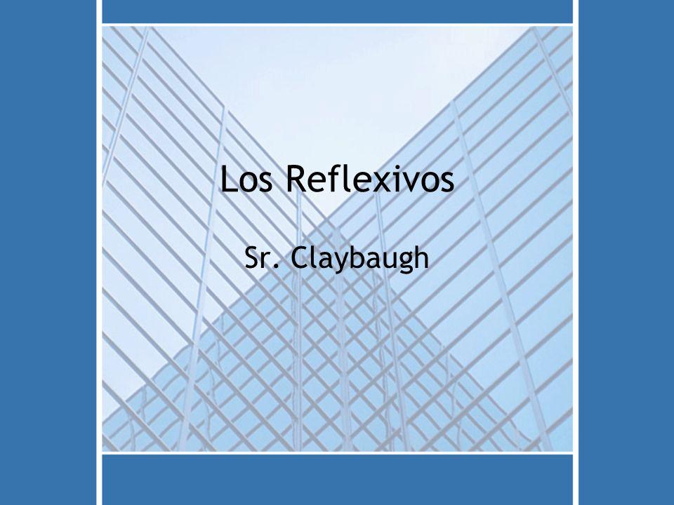 Los Reflexivos Sr. Claybaugh