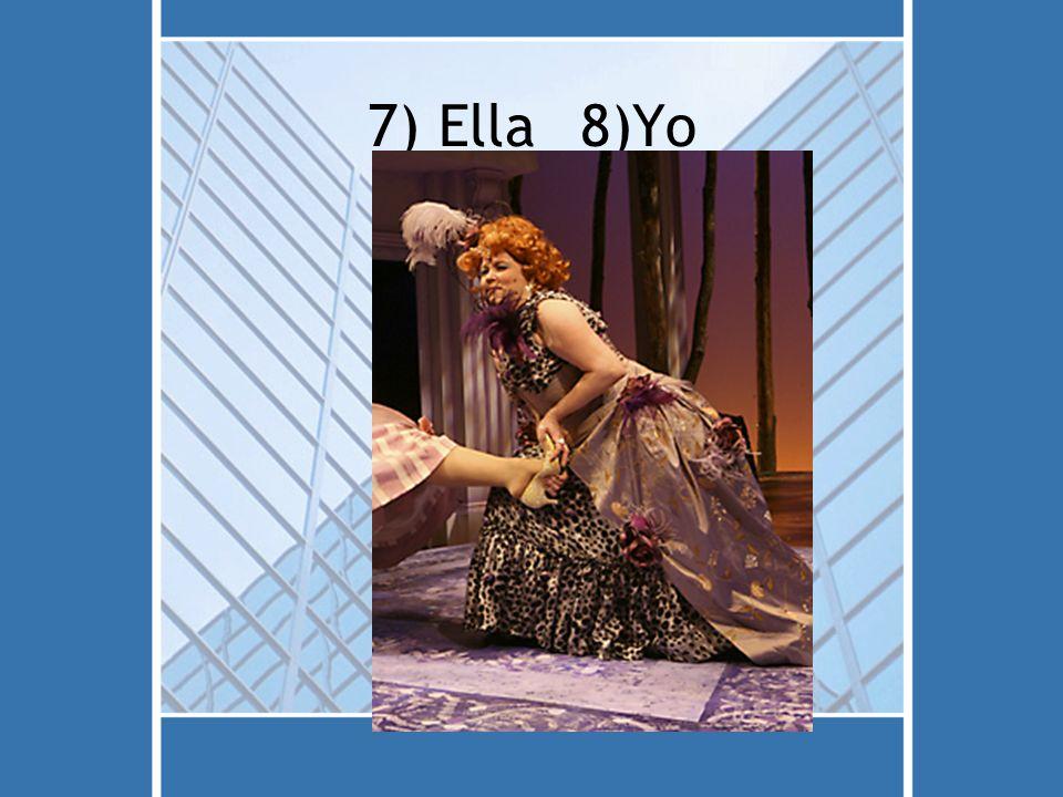 7) Ella8)Yo