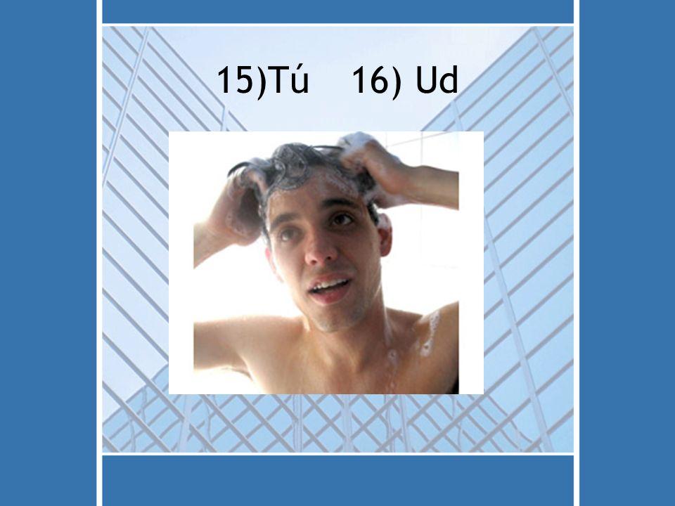 15)Tú16) Ud