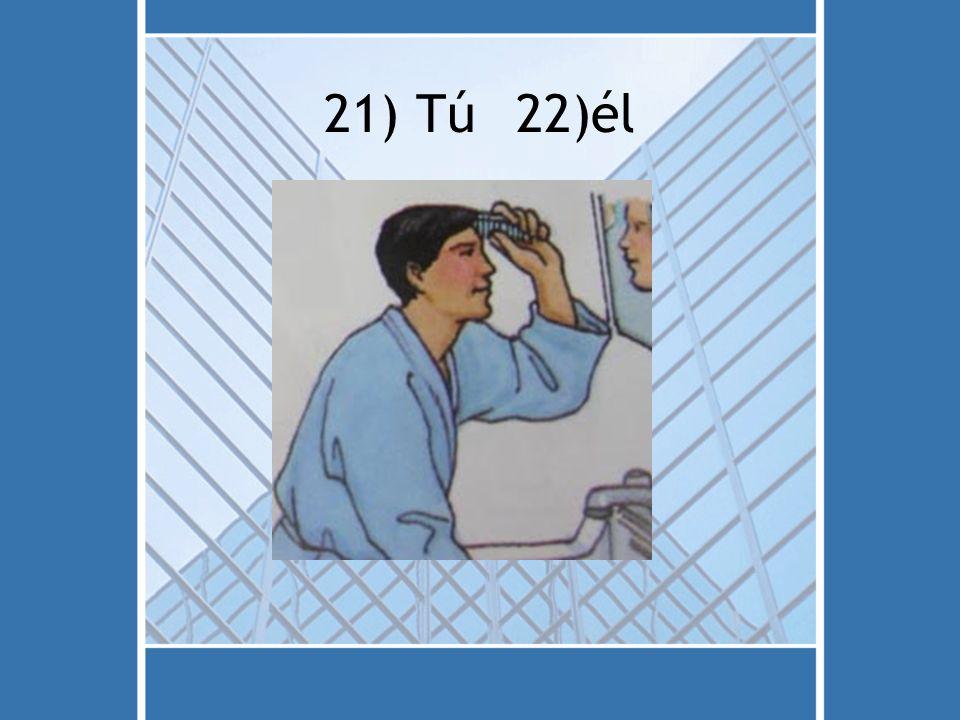 21) Tú22)él