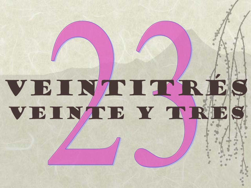 Veintitrés Veinte y tres