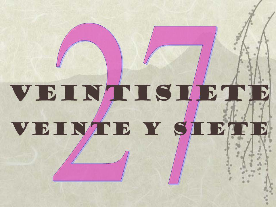Veintisiete Veinte y siete