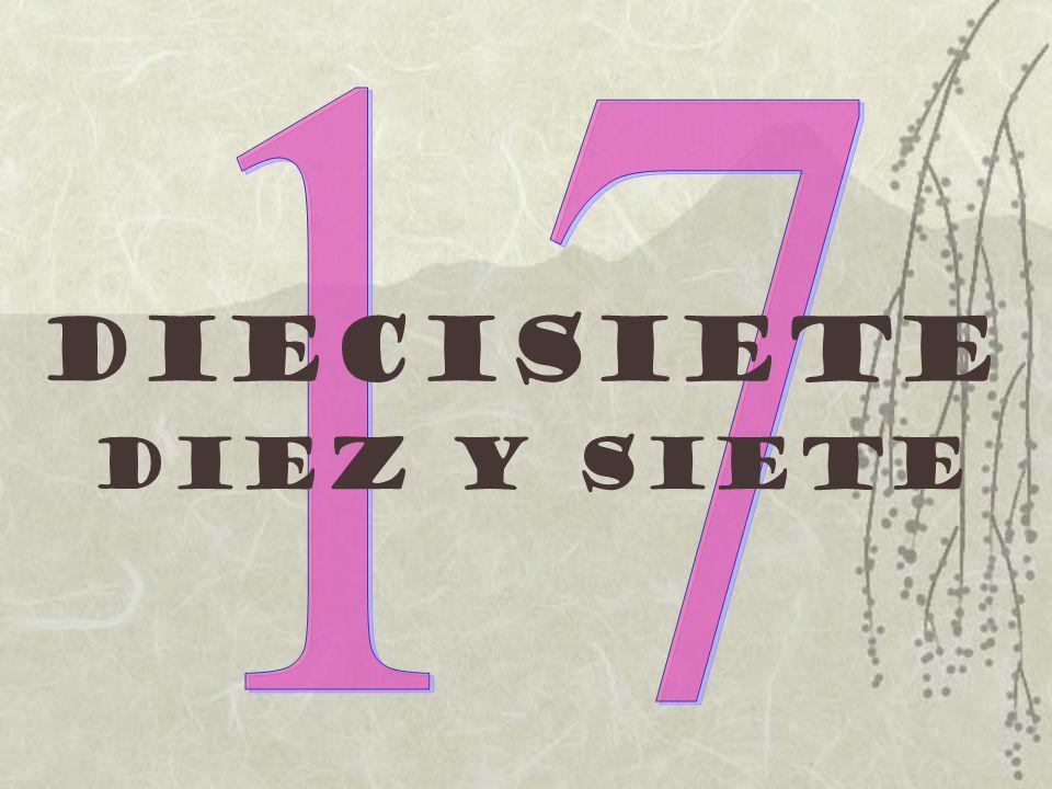 Diecisiete Diez y siete