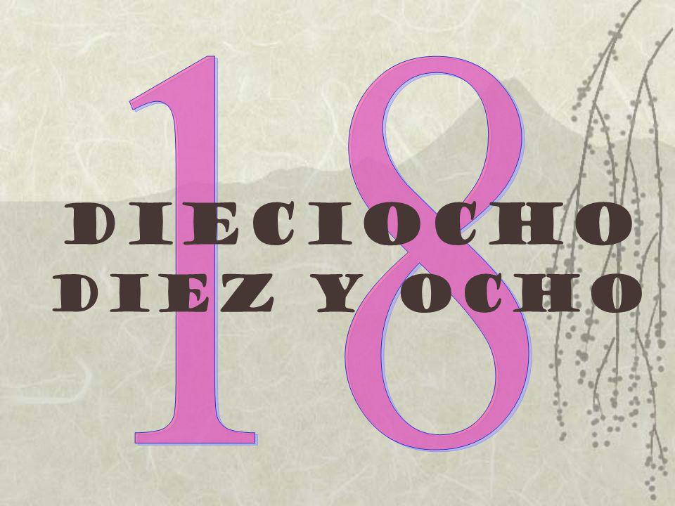 Dieciocho Diez y ocho