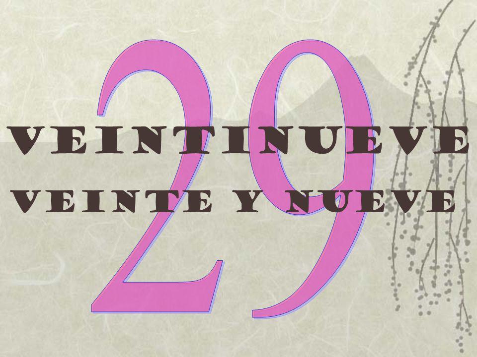 Veintinueve Veinte y nueve