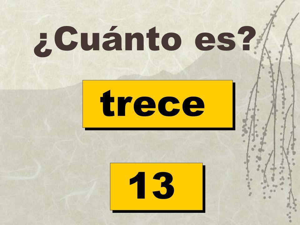 ¿Cuánto es? trece 13