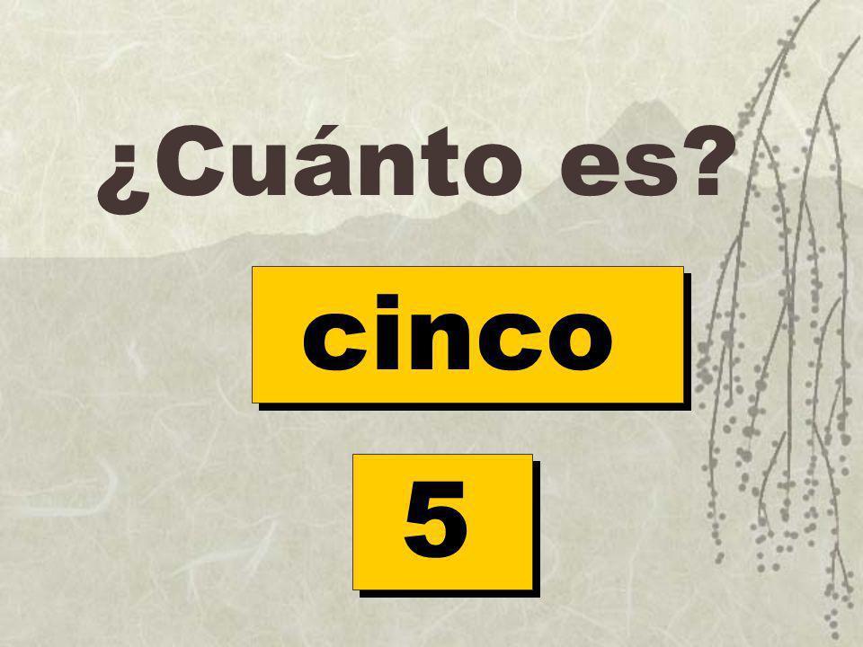 ¿Cuánto es? cinco 5 5