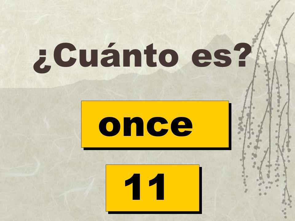 ¿Cuánto es? once 11