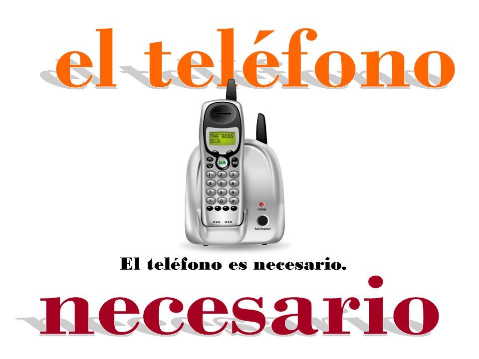 El teléfono es necesario.