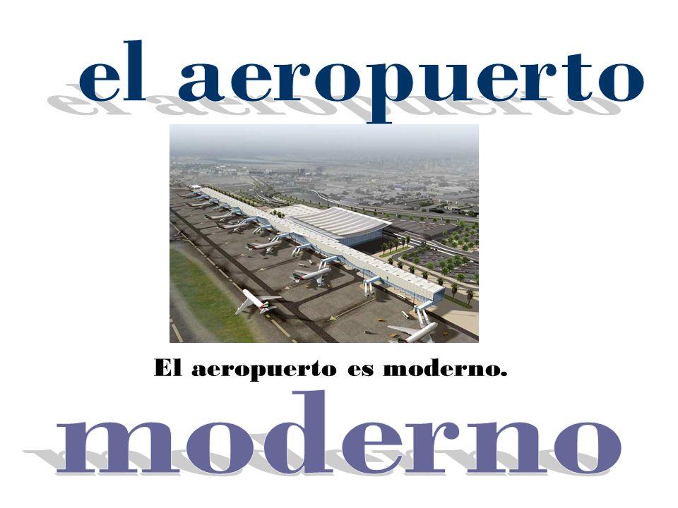 El aeropuerto es moderno.