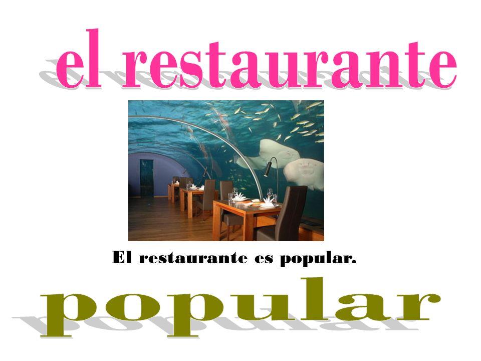 El restaurante es popular.