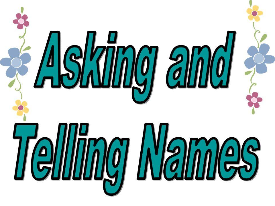 Igualmente.¿Cómo te llamas. Mi nombre es ___. Encantado(a).