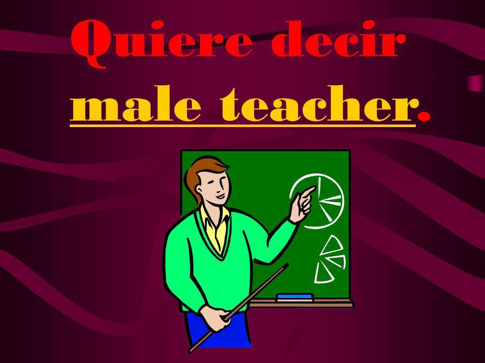 ¿Qué quiere decir profesor