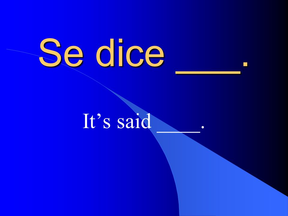 ¿Cómo se dice ___? How do you say___?