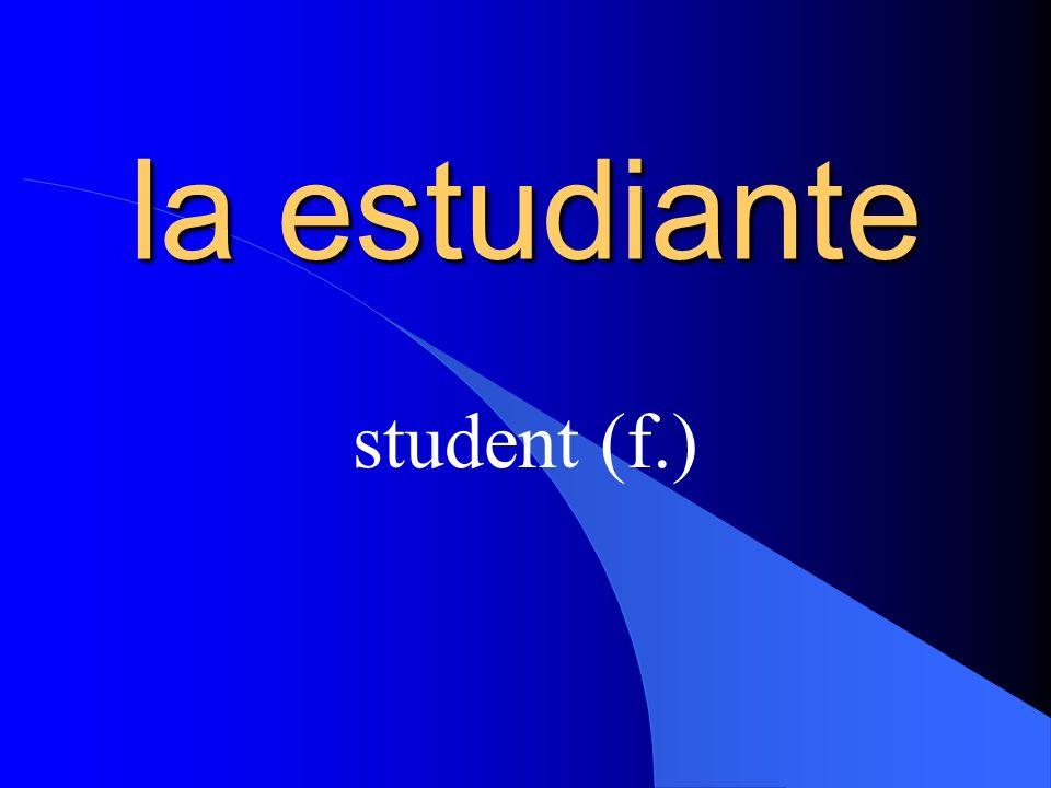 el estudiante student (m.)
