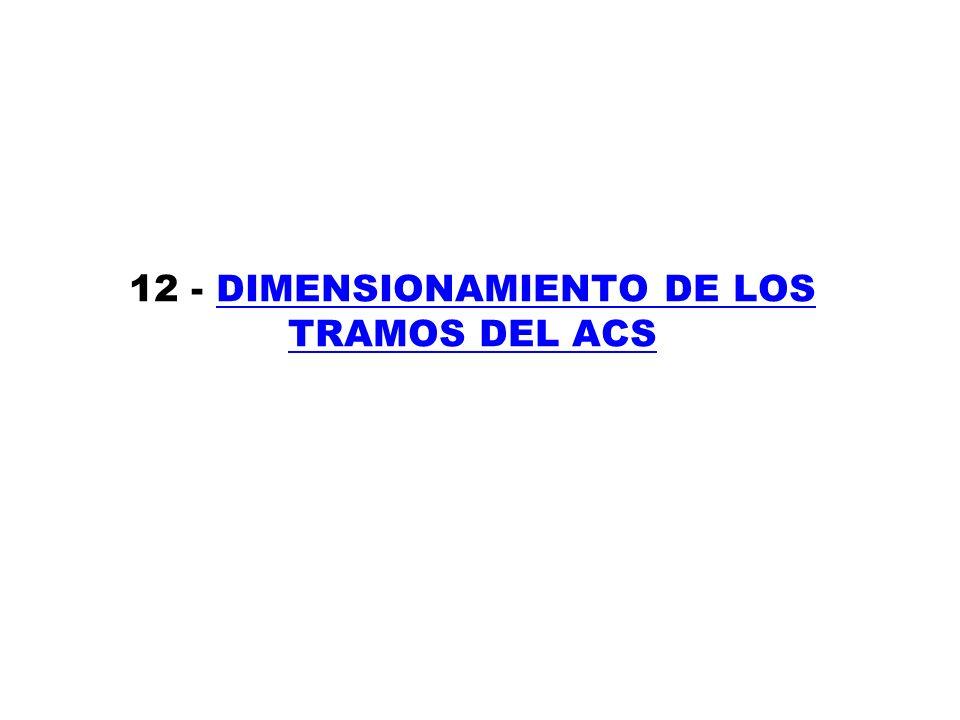 12 - DIMENSIONAMIENTO DE LOS TRAMOS DEL ACS