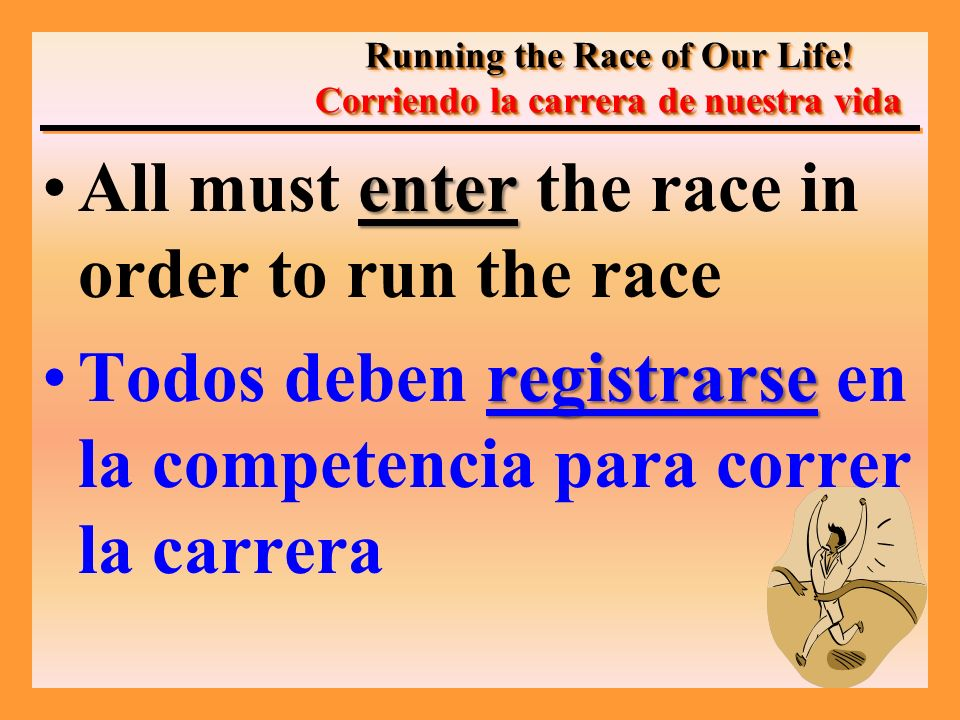 MUSTOnce we enter the race we MUST finish the race.