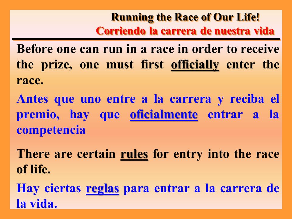 officially Before one can run in a race in order to receive the prize, one must first officially enter the race.