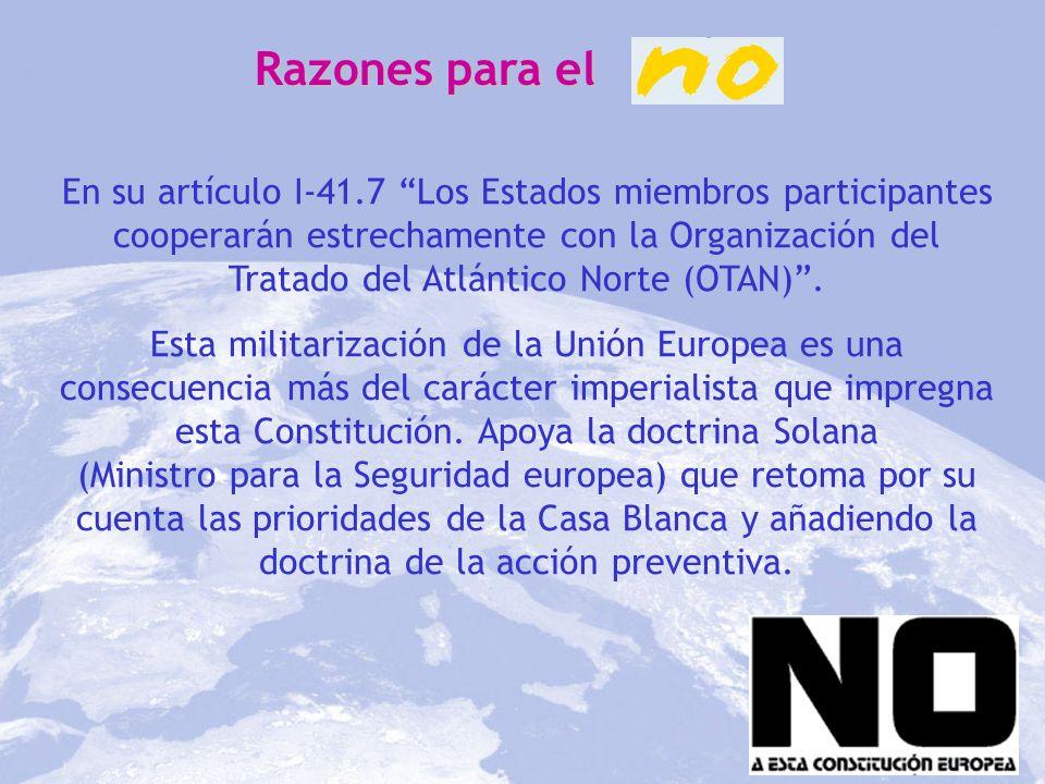 Razones para el En su artículo I-41.7 Los Estados miembros participantes cooperarán estrechamente con la Organización del Tratado del Atlántico Norte