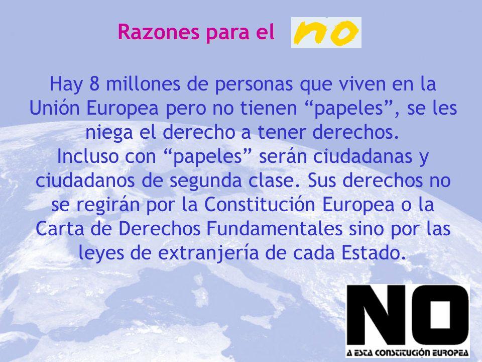 Razones para el Hay 8 millones de personas que viven en la Unión Europea pero no tienen papeles, se les niega el derecho a tener derechos. Incluso con