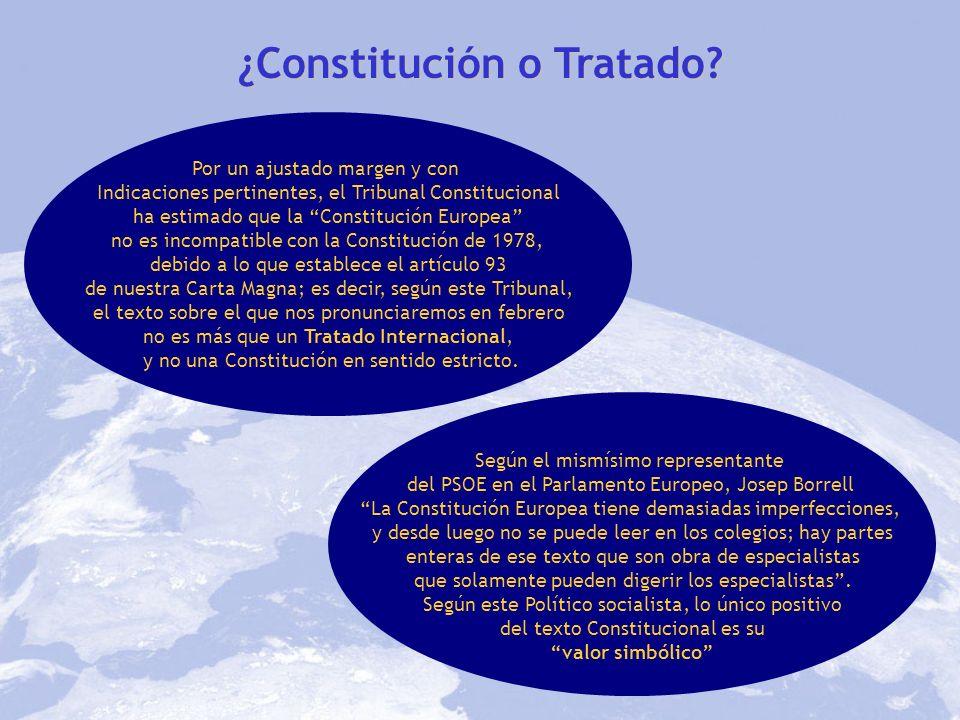 ¿Constitución o Tratado? Por un ajustado margen y con Indicaciones pertinentes, el Tribunal Constitucional ha estimado que la Constitución Europea no