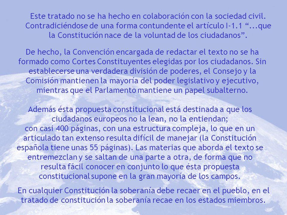 En cualquier Constitución la soberanía debe recaer en el pueblo, en el tratado de constitución la soberanía recae en los estados miembros. Este tratad