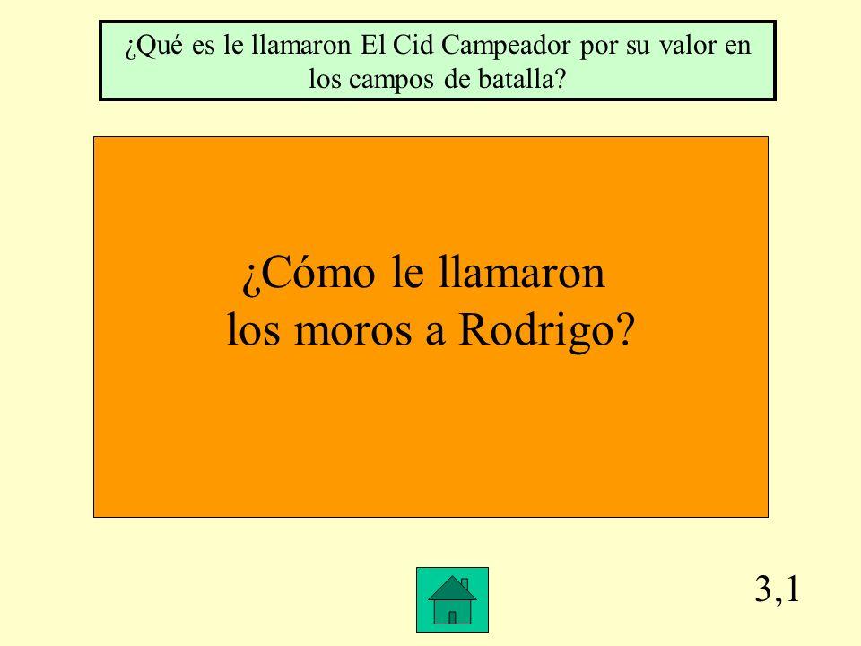 2,4 ¿Por qué le llamararon El Cid? ¿Qué es en español grosero?