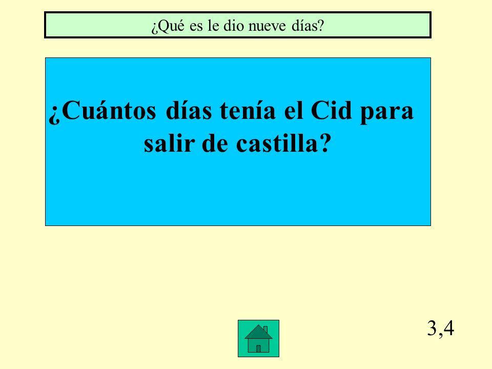 3,3 ¿Qué hizo el rey? ¿Qué es desterró al Cid de Castilla?