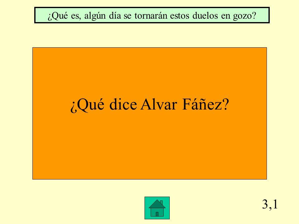 2,4 ¿Por qué se impacienta Alvar Fáñez.