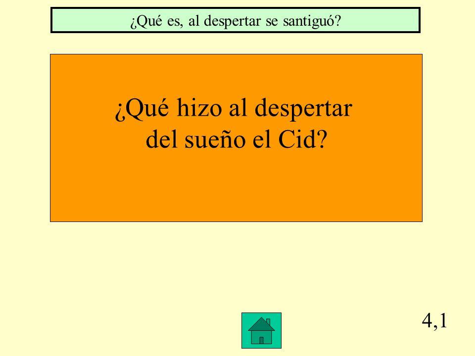 3,4 ¿Qué reveló el Arcángel al Cid.