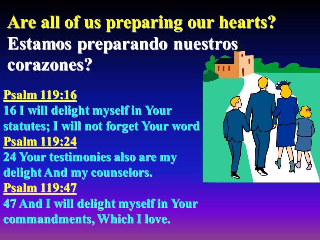 Are all of us preparing our hearts. Estamos preparando nuestros corazones.