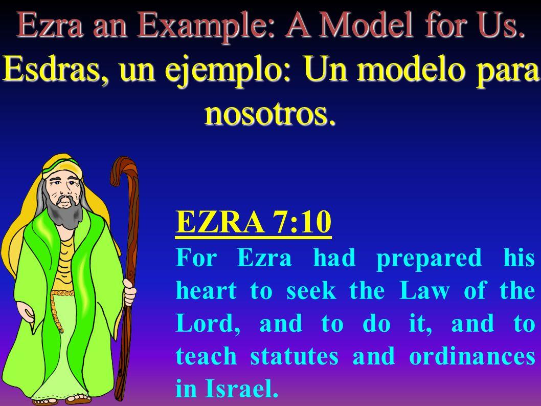 FOR EZRA HAD PREPARED HIS HEART HIS HEART POR QUE ESDRAS HABIA PREPARADO SU CORAZON TO SEEK THE LAW OF THE LORD BUSCABA LA LEY DEL SENOR AND DO IT.