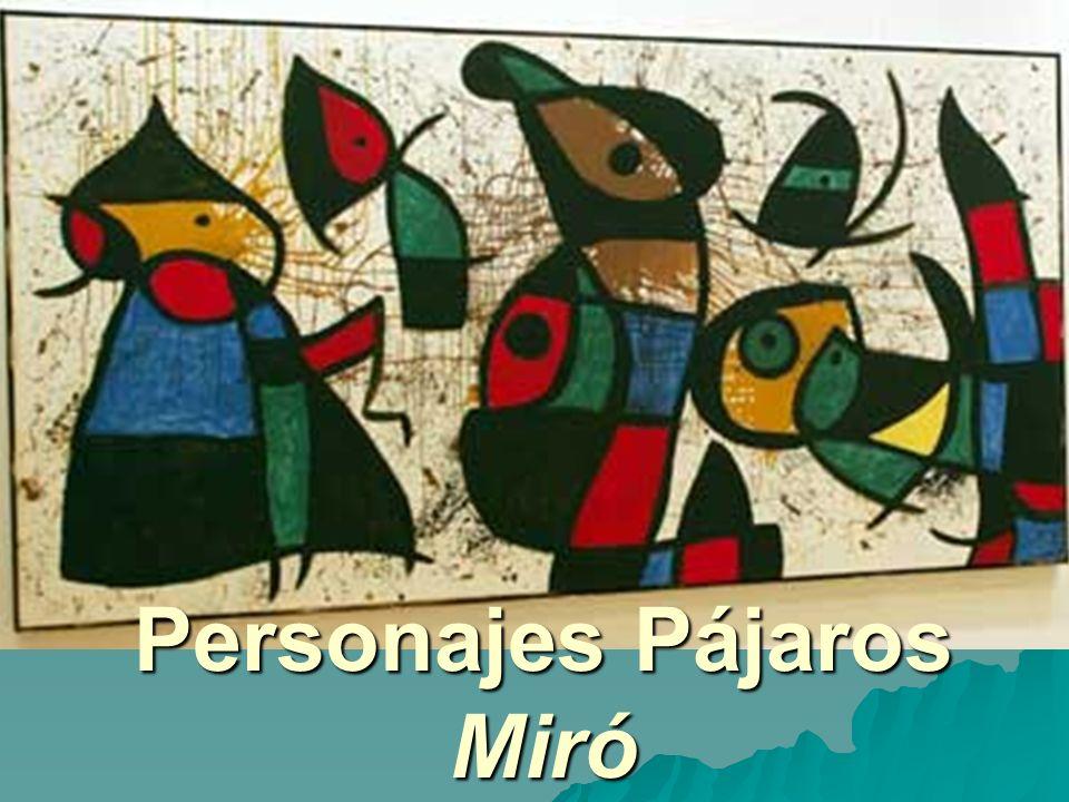 Personajes Pájaros Miró