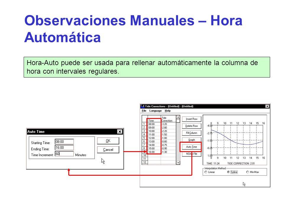 Observaciones Manuales – Hora Automática Hora-Auto puede ser usada para rellenar automáticamente la columna de hora con intervales regulares.