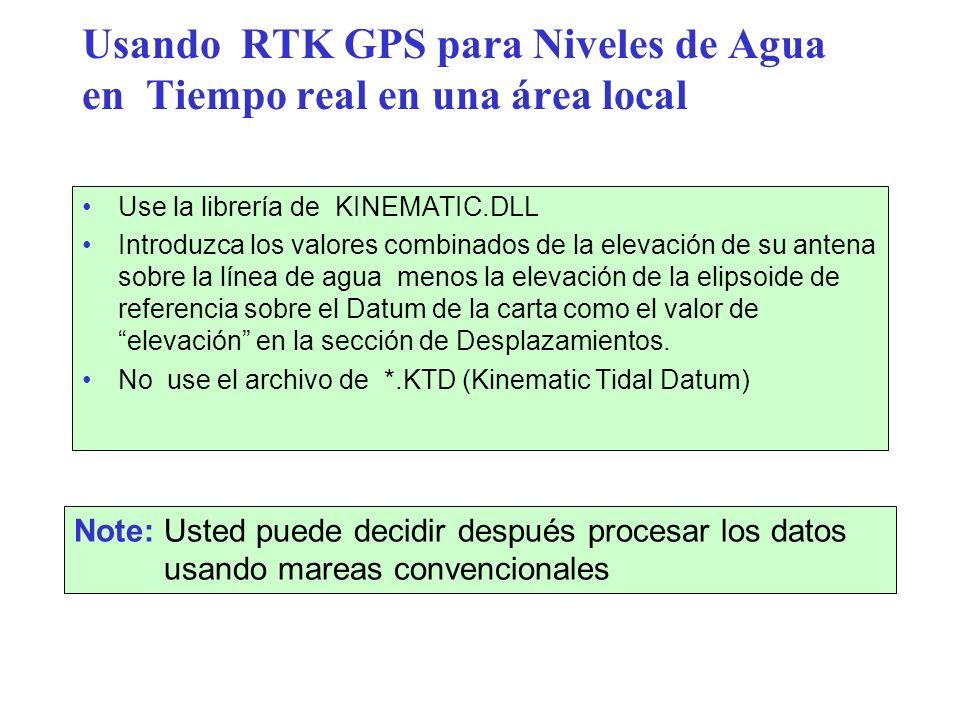 Usando RTK GPS para Niveles de Agua en Tiempo real en una área local Use la librería de KINEMATIC.DLL Introduzca los valores combinados de la elevació