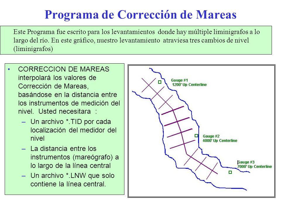 Programa de Corrección de Mareas CORRECCION DE MAREAS interpolará los valores de Corrección de Mareas, basándose en la distancia entre los instrumento