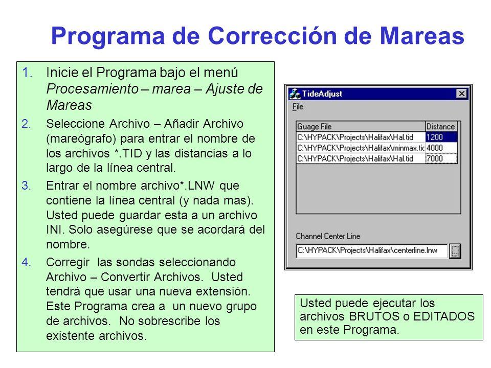 Programa de Corrección de Mareas 1.Inicie el Programa bajo el menú Procesamiento – marea – Ajuste de Mareas 2.Seleccione Archivo – Añadir Archivo (mar