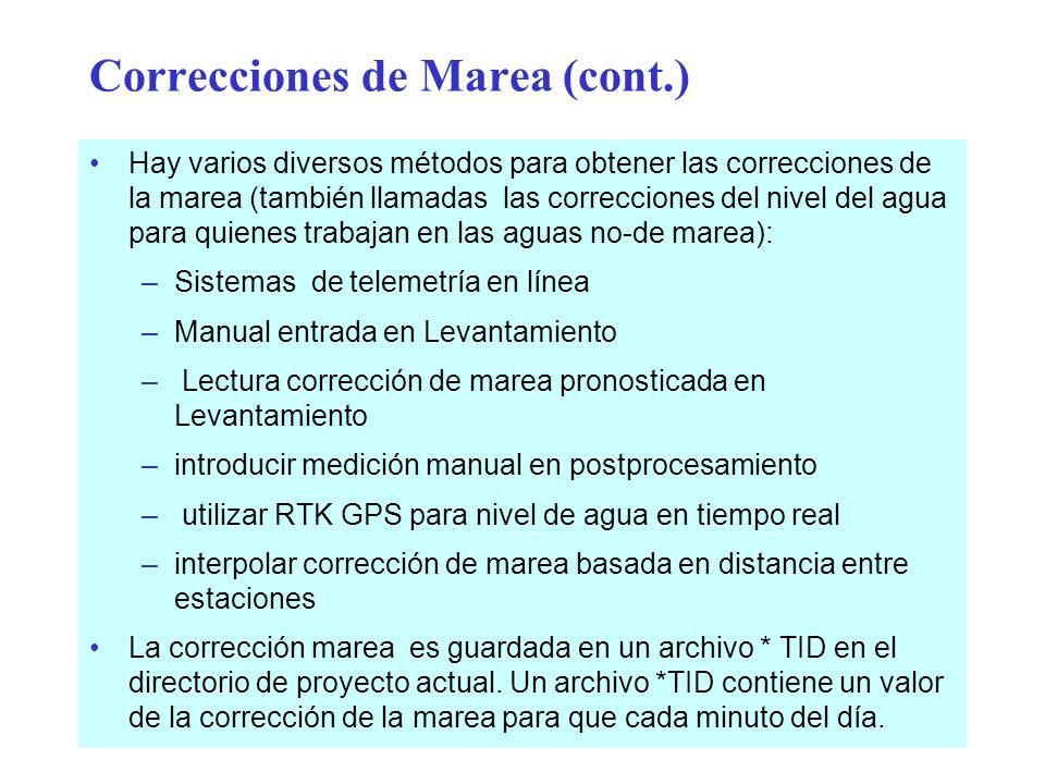 Correcciones de Marea (cont.) Hay varios diversos métodos para obtener las correcciones de la marea (también llamadas las correcciones del nivel del a