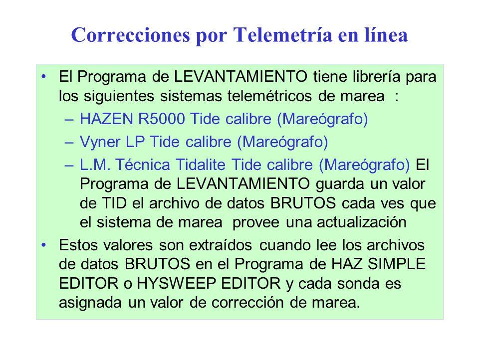 Correcciones por Telemetría en línea El Programa de LEVANTAMIENTO tiene librería para los siguientes sistemas telemétricos de marea : –HAZEN R5000 Tid