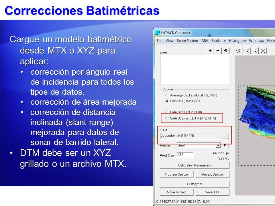 Correcciones Batimétricas Cargue un modelo batimétrico desde MTX o XYZ para aplicar: corrección por ángulo real de incidencia para todos los tipos de
