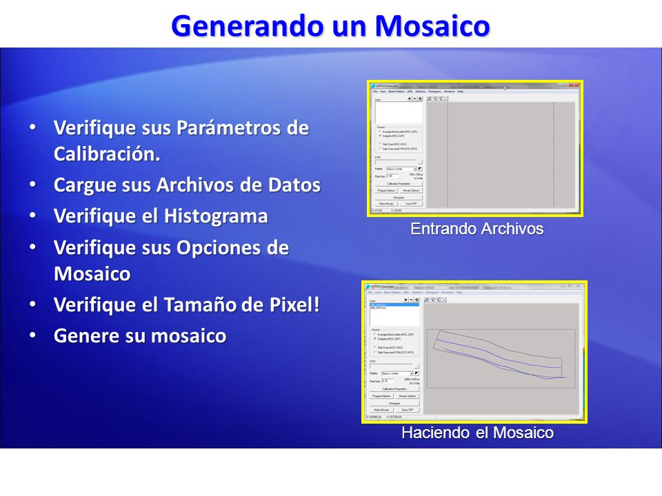 Verifique sus Parámetros de Calibración. Verifique sus Parámetros de Calibración. Cargue sus Archivos de Datos Cargue sus Archivos de Datos Verifique